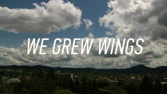 We Grew Wings